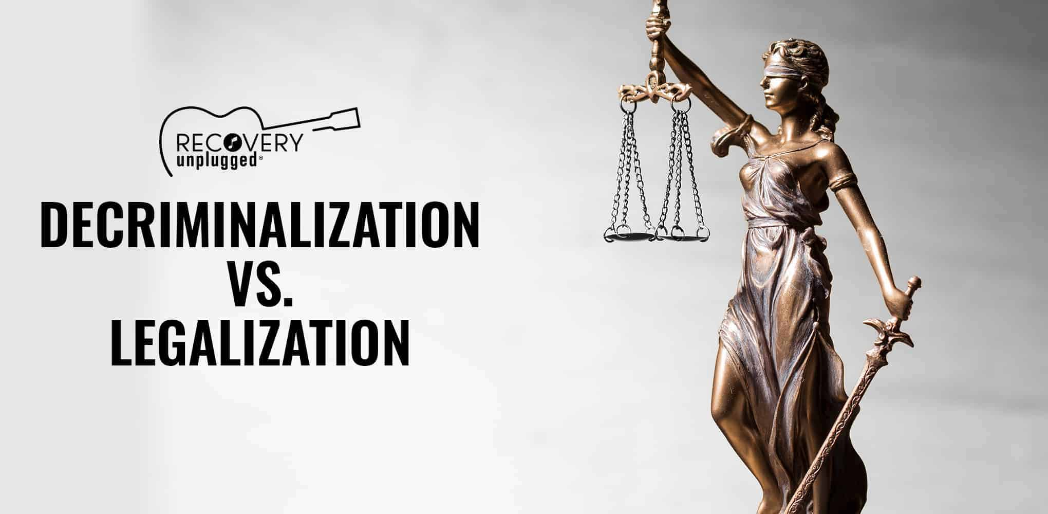 Legalization and Decriminalization: What's the Difference?