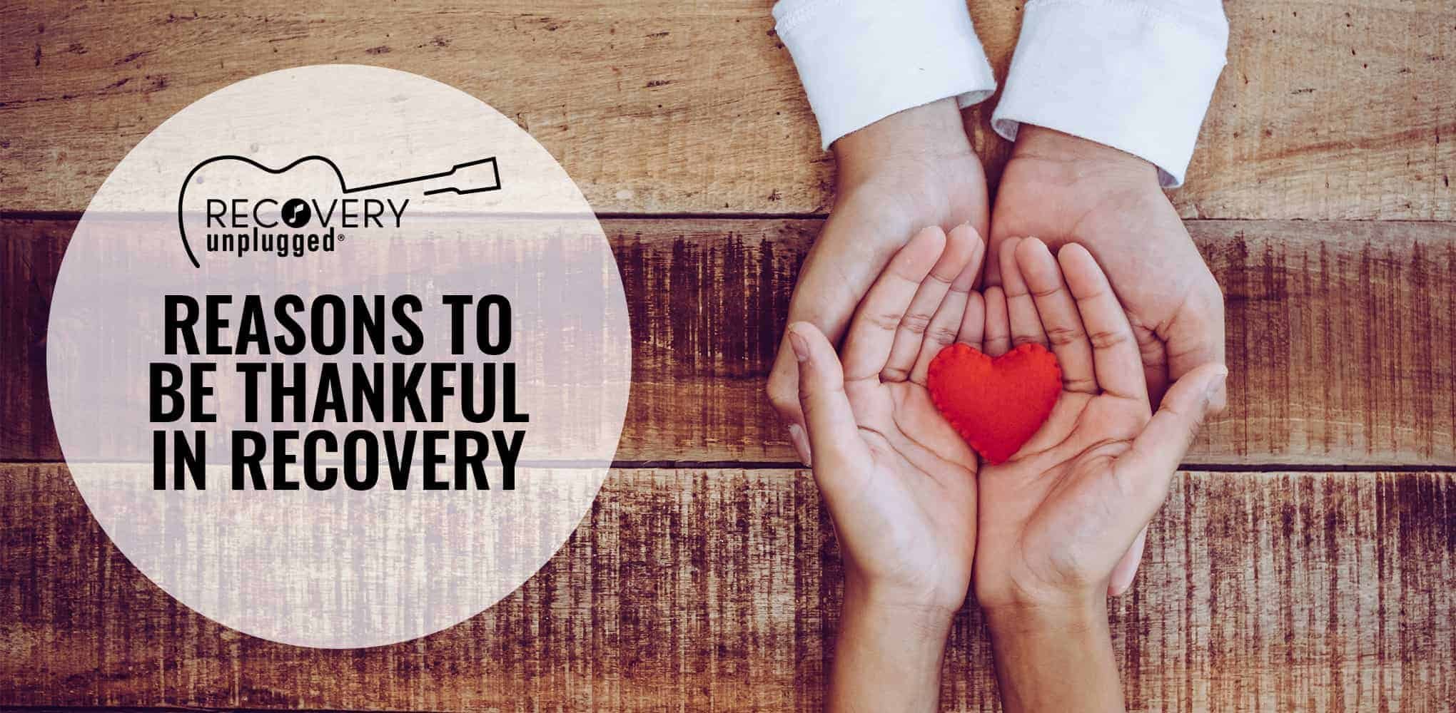 Things to be thankful for in recovery.