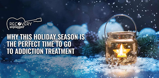 Why this holiday season is the perfect time to go to addiction treatment.