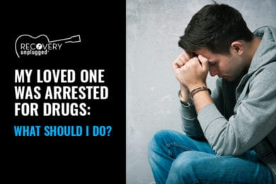 What do I do if my loved one was arrested for drugs?