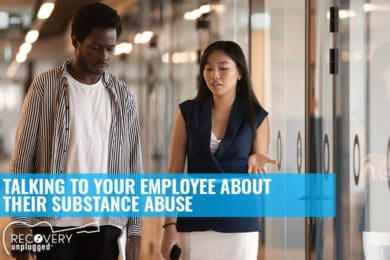 How to talk to employees about substance abuse.